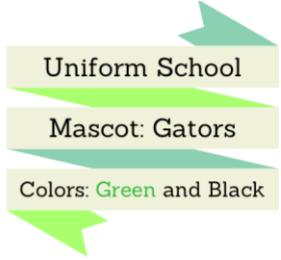 Uniform School, Mascot Gators, School Colors are Green and Black